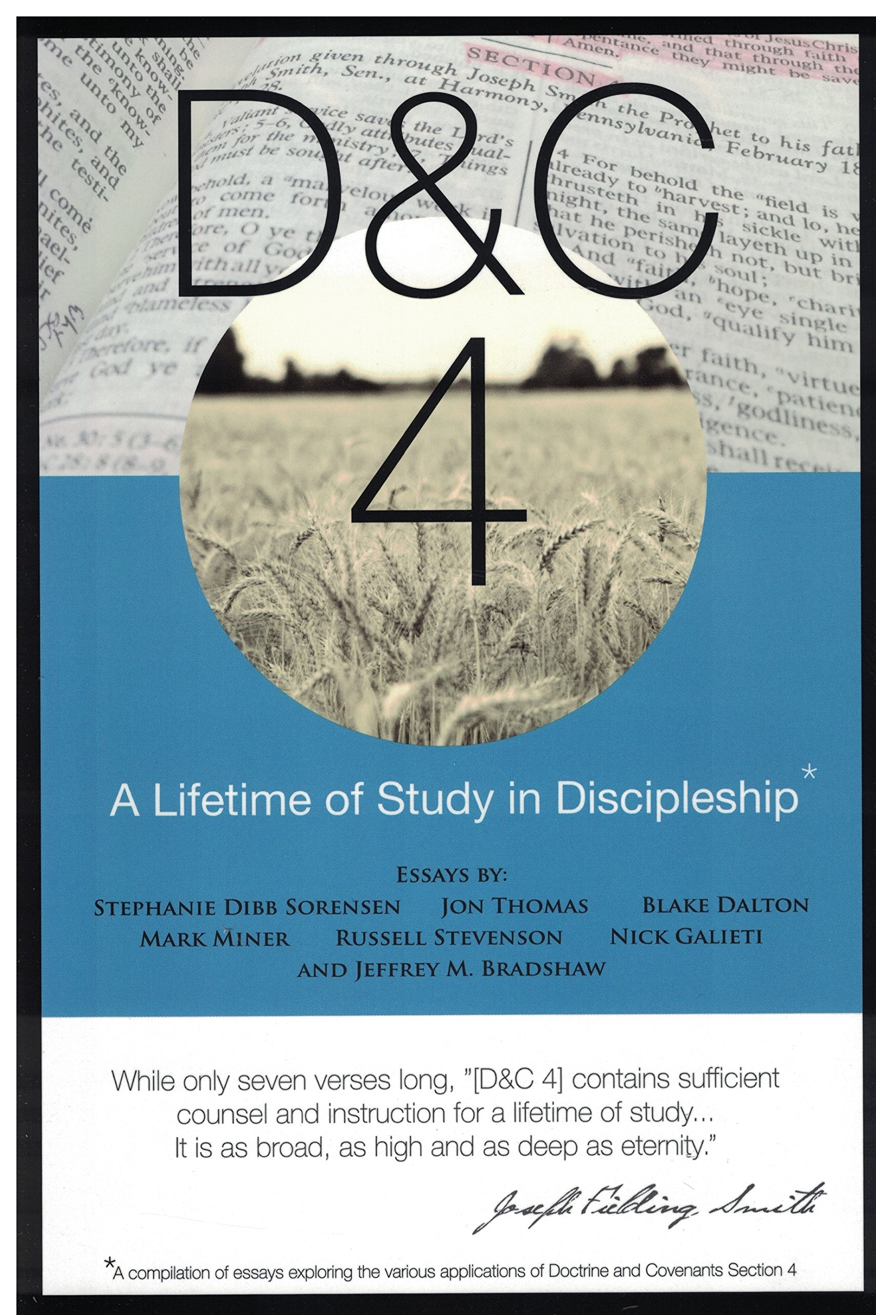 D&C 4;  A Lifetime of Study in Discipleship - A History, Womanhood and Relief Society, Beatitudes, Eternal Parent, Addiction Recovery, Doctrinal Commentary, Reward of Consecrated Service, Bradshaw, Jeffrey M. & Blake Dalton & Nick Galieti & Mark Miner & Stephanie Dibb Sorensen & Russell Stevenson & Jon Thomas