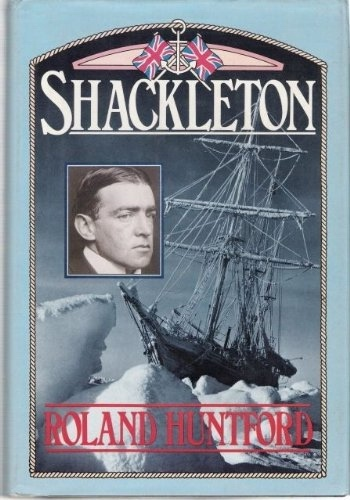 Shackleton, Huntford, Roland