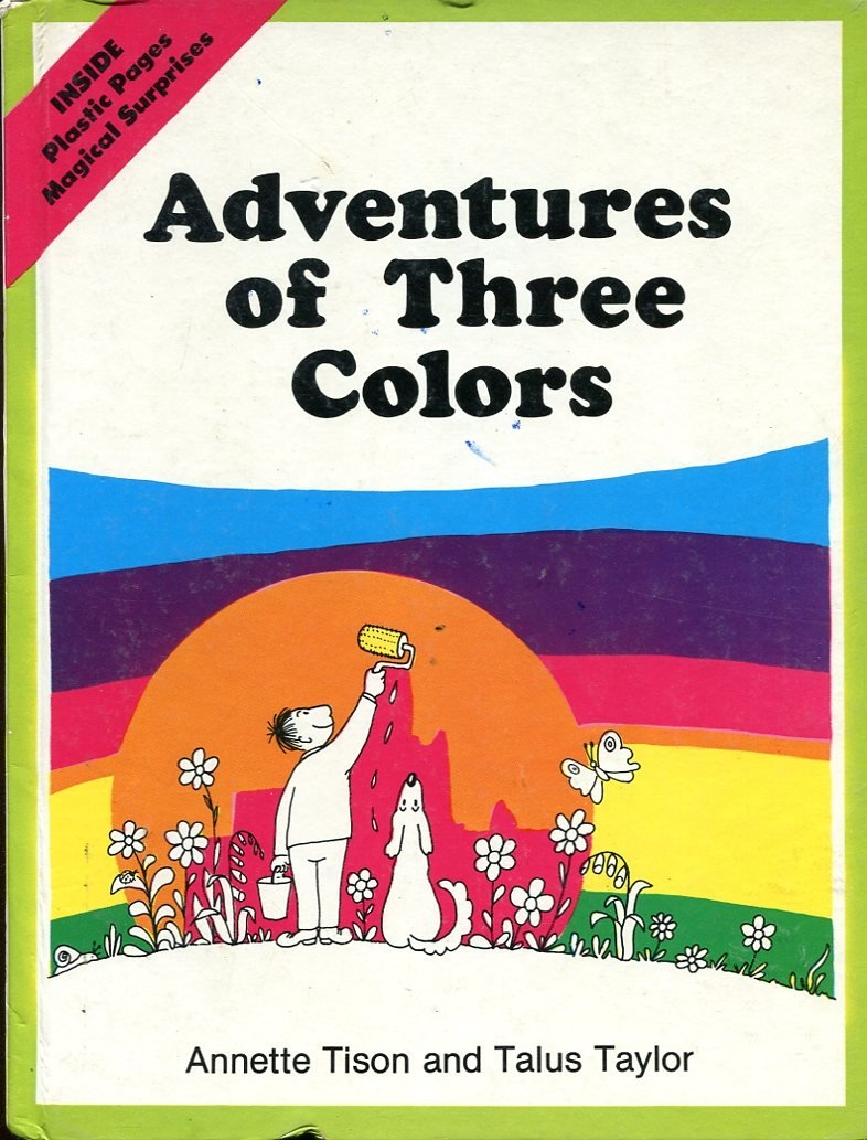 Adventures of Three Colors, Tison, Annette &  Talus Taylor