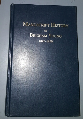 MANUSCRIPT HISTORY OF BRIGHAM YOUNG 1847-1850, Harwell, William S.