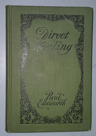 Direct Healing, Ellsworth, Paul & Frontis Portrait of the Author