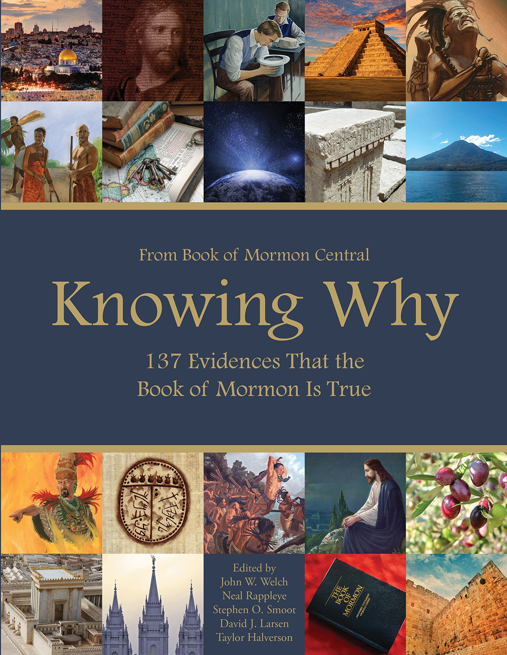 Knowing Why;  137 Evidences that the Book fo Mormon is true, Book of Mormon Central