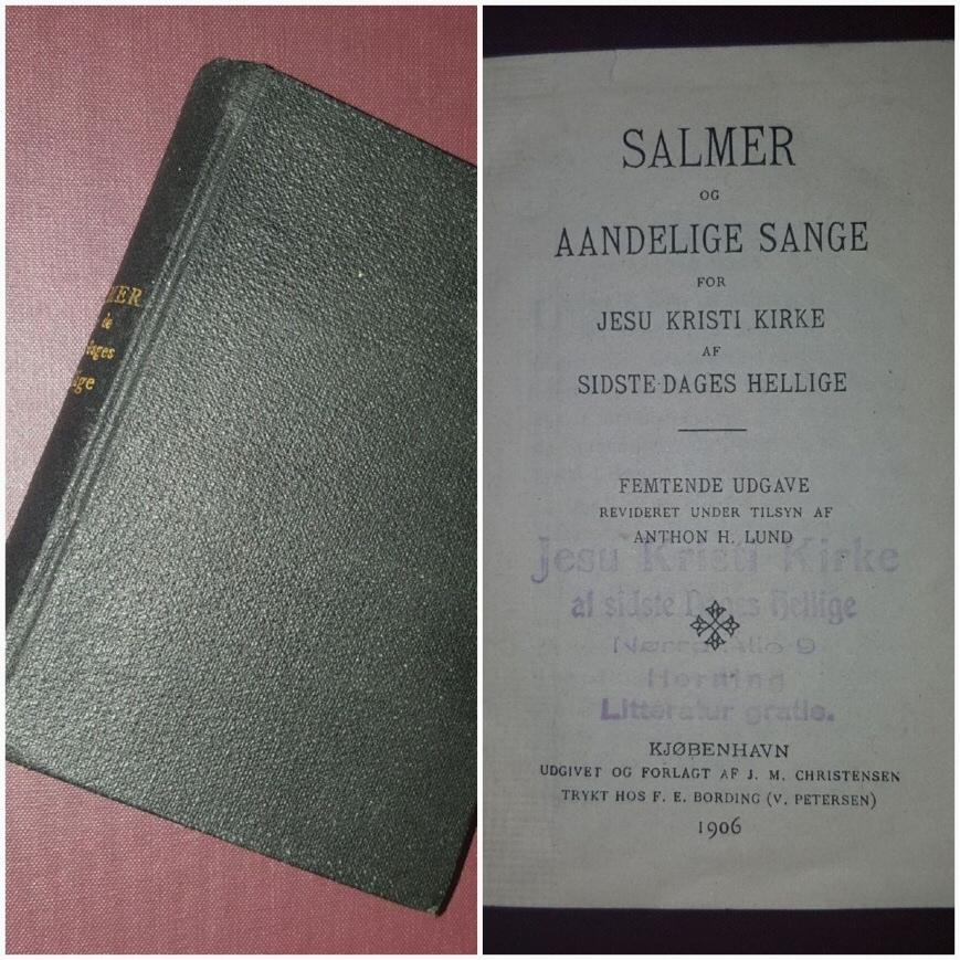 Salmer og aandelige sange for Jesu Kristi Kirke af Sidste-Dages Hellige; Hymns and sacred songs, for the use of The Church of Jesus Christ of Latter-day Saints; Hymnal Danish 1906 . 1906