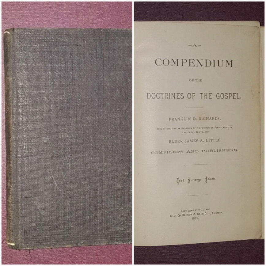 A COMPENDIUM OF THE DOCTRINES OF THE GOSPEL, Richards, Franklin D. & James A. Little (compilers & Publishers)