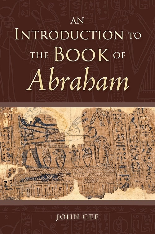 An Introduction to the Book of Abraham, Gee, John