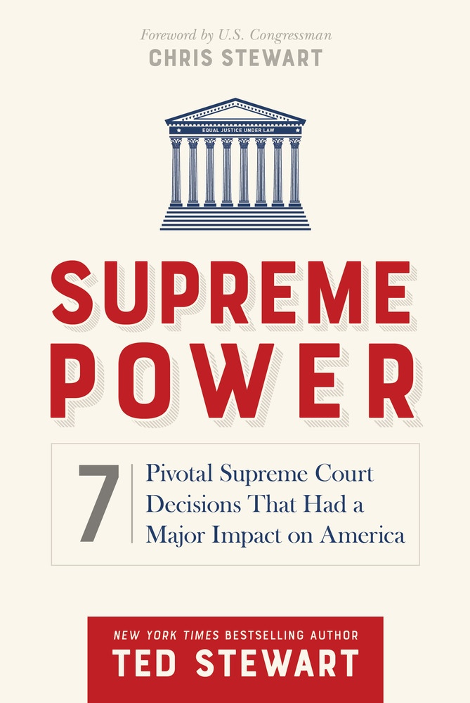 Supreme Power;   7 Pivotal Supreme Court Decisions That Had a Major Impact on America, Stewart, Ted