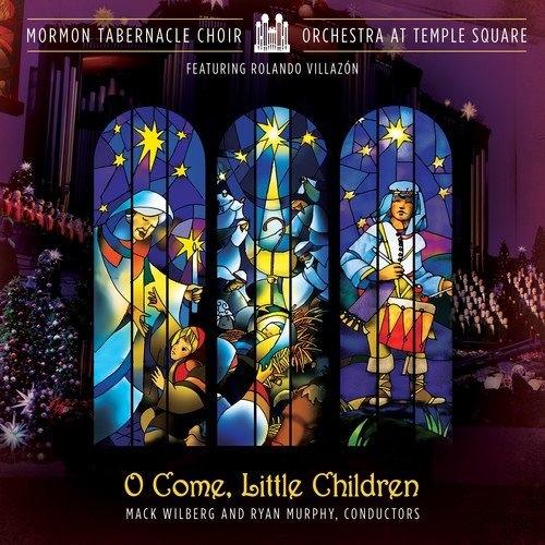 O Come, Little Children CD - Mormon Tabernacle Choir Christmas 2017, Mormon Tabernacle Choir