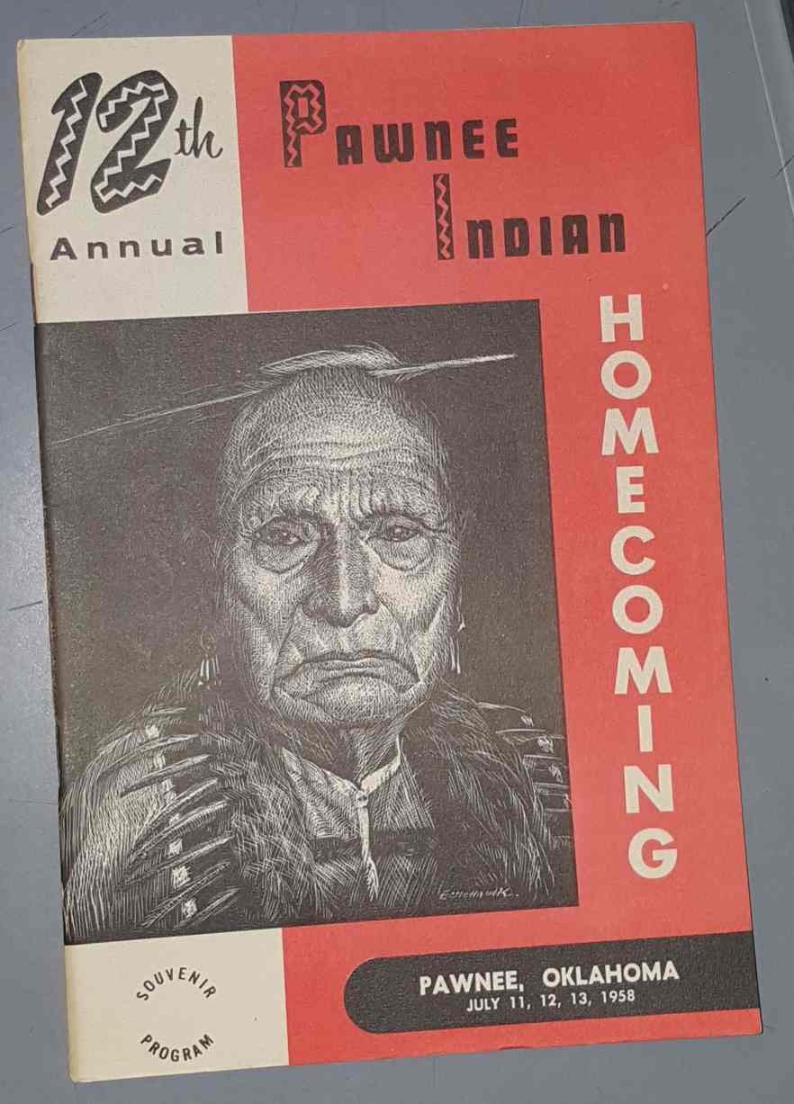 12th Annual Pawnee Indian Homecoming, Souvenir Program, Pawnee Oklahoma July 11,12,13, 1958, Pawnee Indian Council