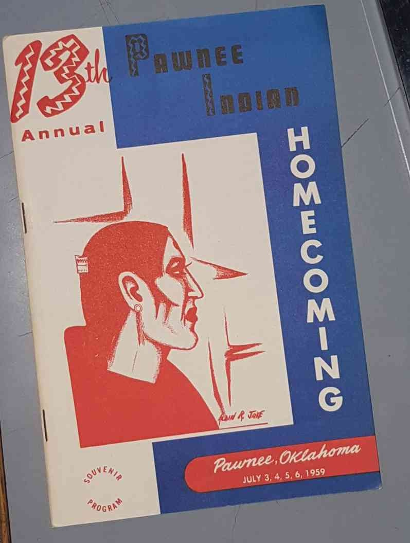 13th Annual Pawnee Indian Homecoming, Souvenir Program, Pawnee Oklahoma July 3,4,5,6, 1959, Pawnee Indian Council