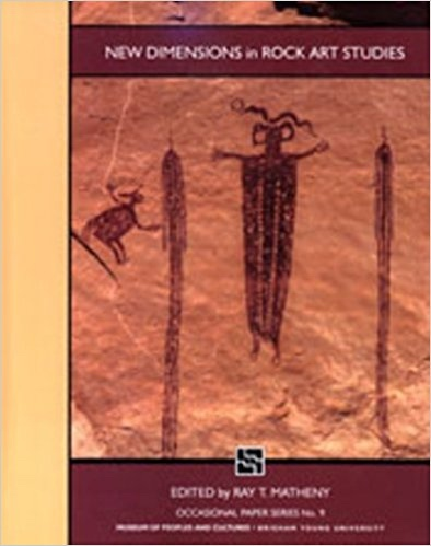 New Dimensions In Rock Art Studies   OP #9, Matheny, Ray