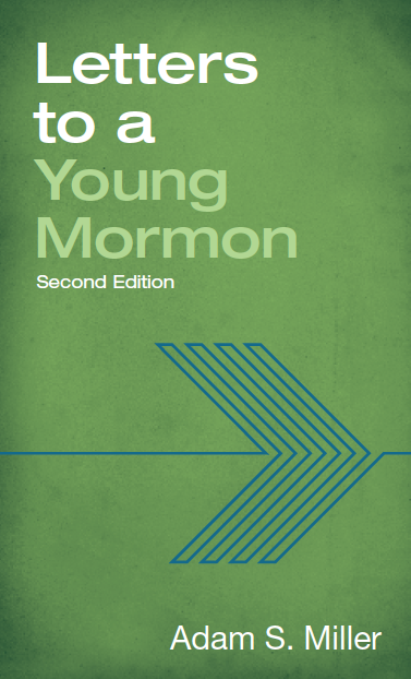 Letters to a Young Mormon (2nd Edition), Miller, Adam S
