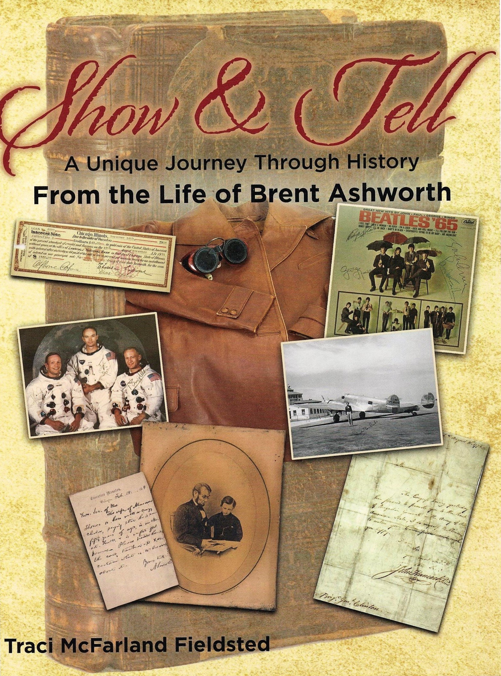 Show and Tell, A Unique Journey Through History From the Life of Brent Ashworth