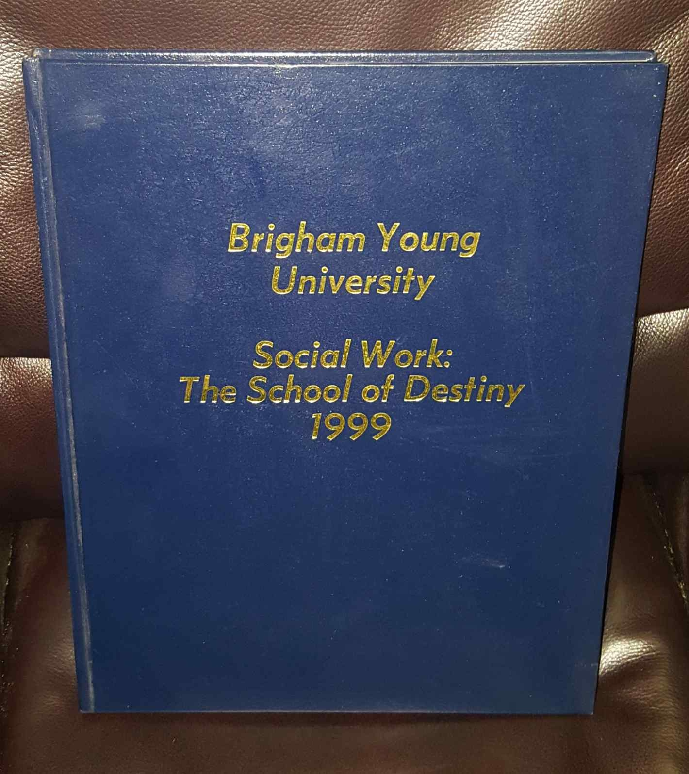 Image for Brigham Young University: Social Work: The School of Destiny 1999