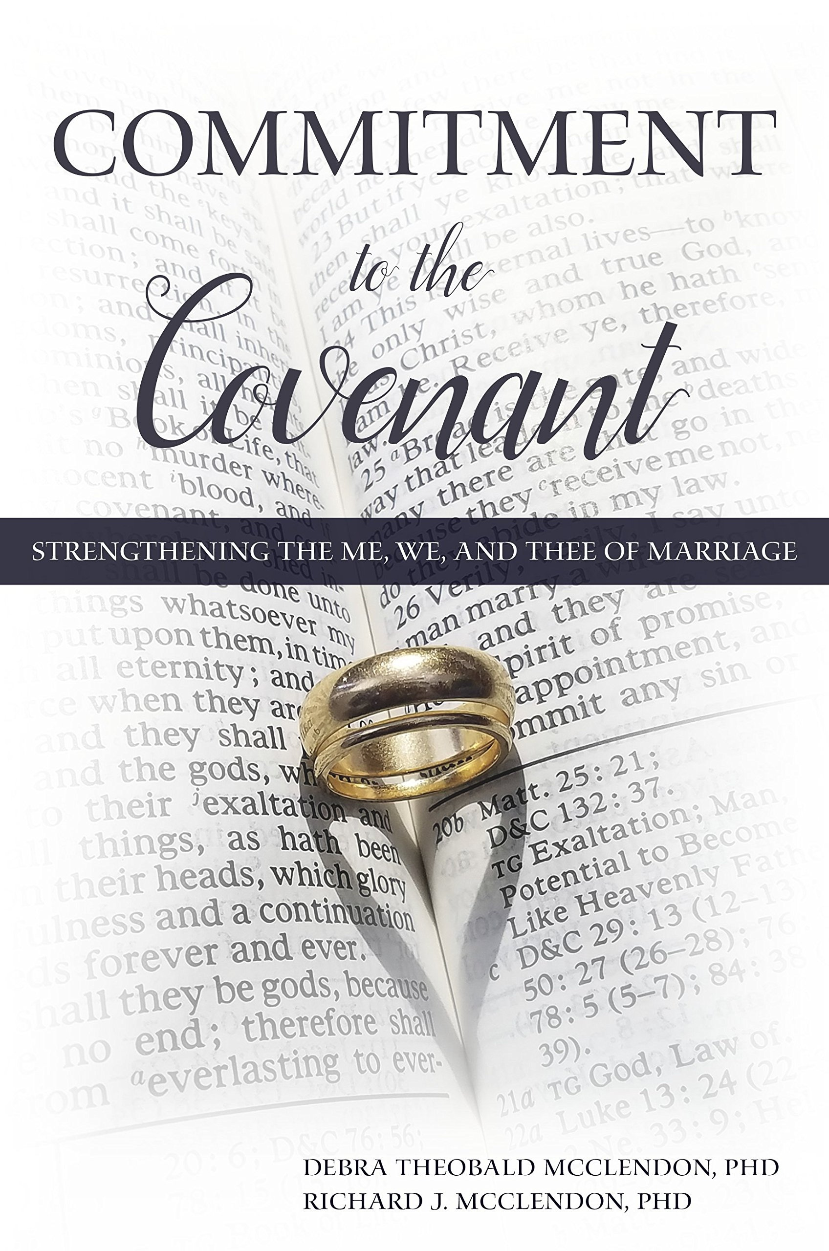 Image for Commitment to the Covenant  Strengthening the Me, We, and Thee of Marriage