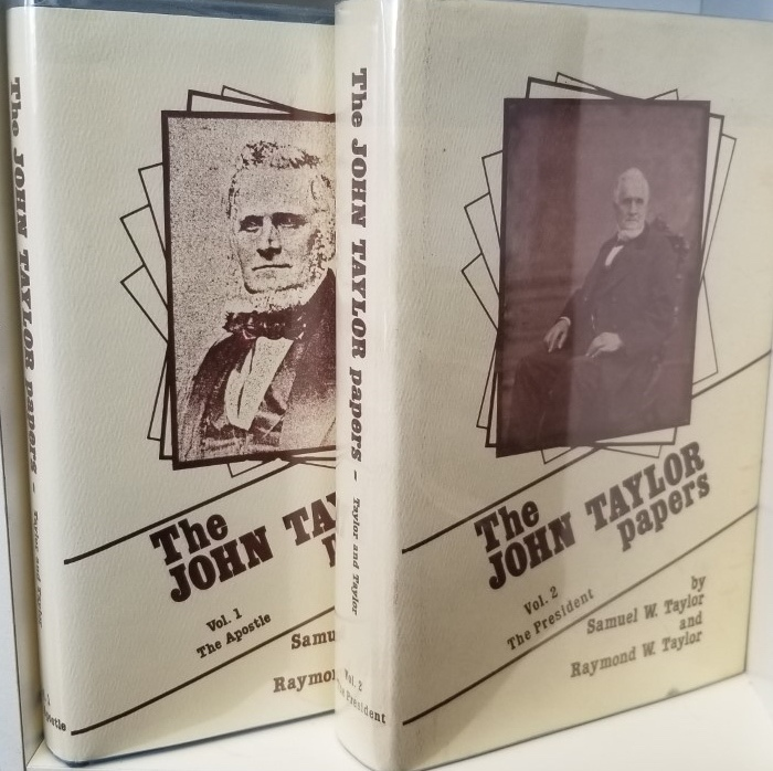 Image for THE JOHN TAYLOR PAPERS - 2 VOL SET - RECORDS OF THE LAST UTAH PIONEER - Vol 1, 1836-1877 the Apostle and Vol 2, 1877-1887 the President