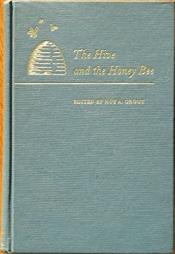"Image for The Hive and the Honey Bee - A New Book on Beekeeping Which Succeeds the Book of ""Langstroth on the Hive and the Honeybee"""