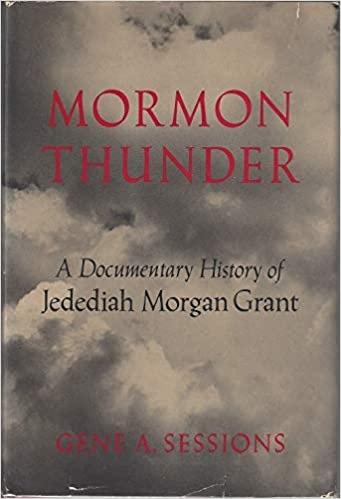 Image for Mormon Thunder : a Documentary History of Jedediah Morgan Grant
