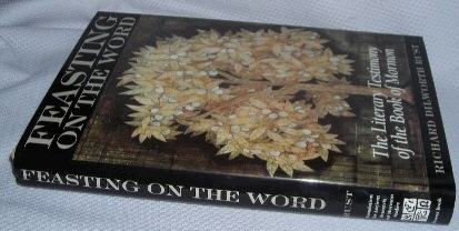 FEASTING ON THE WORD - The Literary Testimony of the Book of Mormon, Rust, Richard D.