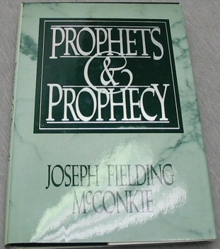PROPHETS AND PROPHECY, McConkie, Joseph F.