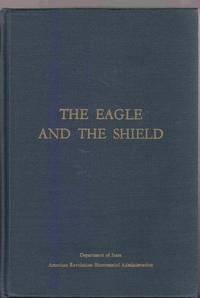 THE EAGLE AND THE SHIELD - A HISTORY OF THE GREAT SEAL OF THE UNITEDSTATES, Patterson, Richard S. and Dougall, Richardson