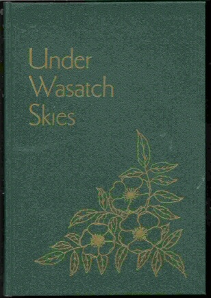 UNDER WASATCH SKIES - A History of Wasatch County, 1858-1900, Daughters Of Utah Pioneers