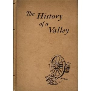 THE HISTORY OF A VALLEY - Cache Valley, Utah - Idaho, Ricks, Joel (Editor) and Averett L. Cooley (Associate Editor)