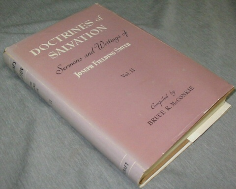 DOCTRINES OF SALVATION Sermons and Writings of Joseph Fielding Smith, Smith, Joseph Fielding (compiled by Bruce R. McConkie)