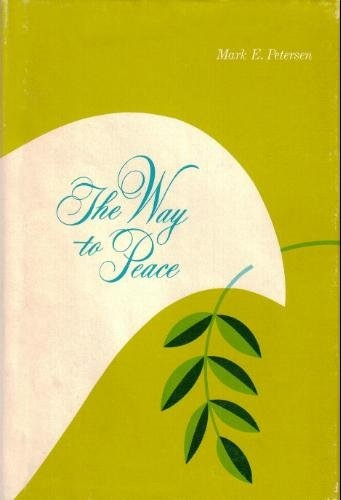 THE WAY TO PEACE, Petersen, Mark E.