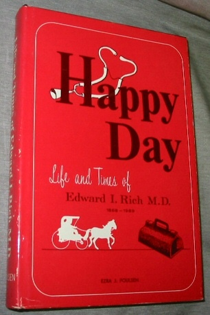 HAPPY DAY - THE LIFE AND TIMES OF EDWARD I. RICH M.D., Poulsen, Ezrz J.