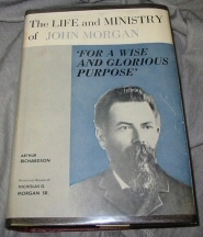"The Life and Ministry of John Morgan; ""For a Wise and Glorious Purpose"", Richardson, Aurthur M."