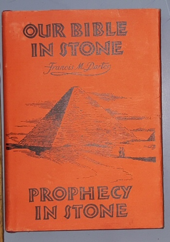 OUR BIBLE IN STONE ITS DIVINE PURPOSE AND PRESENT DAY MESSAGE THE MYSTERY OF THE AGES UNVEILED, Darter, Francis M.